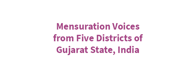 Menstruation Vioces From Five Districts of Gujarat State, India